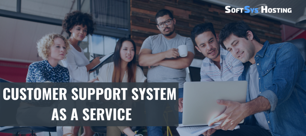 Customer Support System As a Service