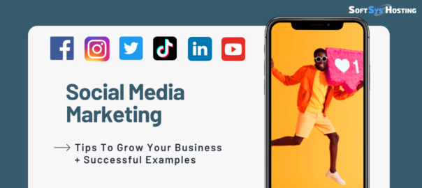 Social Media Marketing. Tips to grow your business and successful examples.