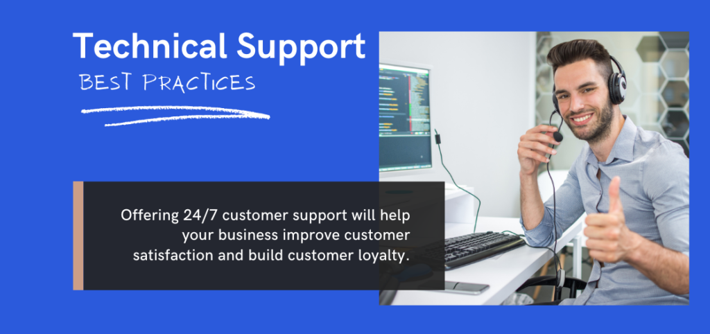 Technical Support Best Practices. Improve customer satisfaction and build customer loyalty with 25/7 support