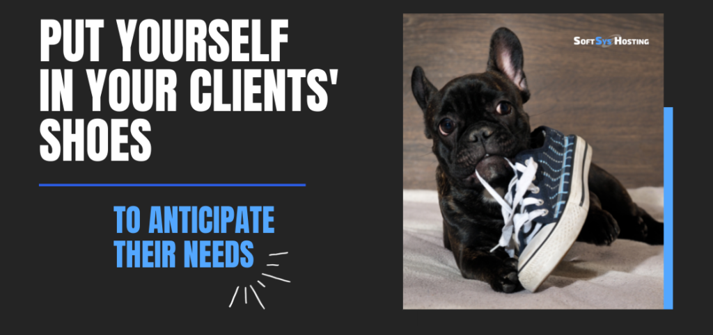 Anticipate client expectations by understanding their business and goals